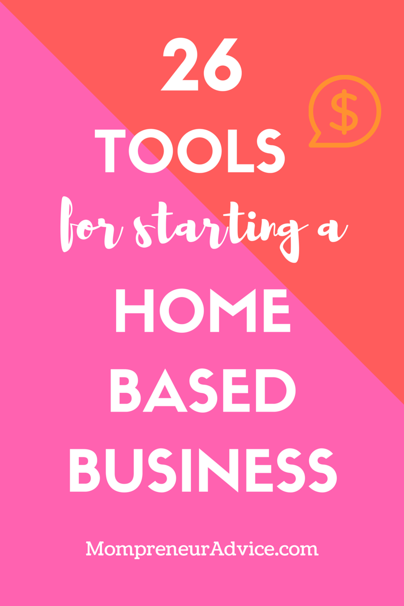 26 Tools for Starting a Home Based Business