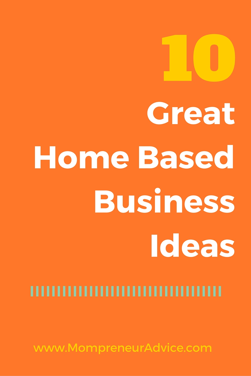 10 home based business ideas