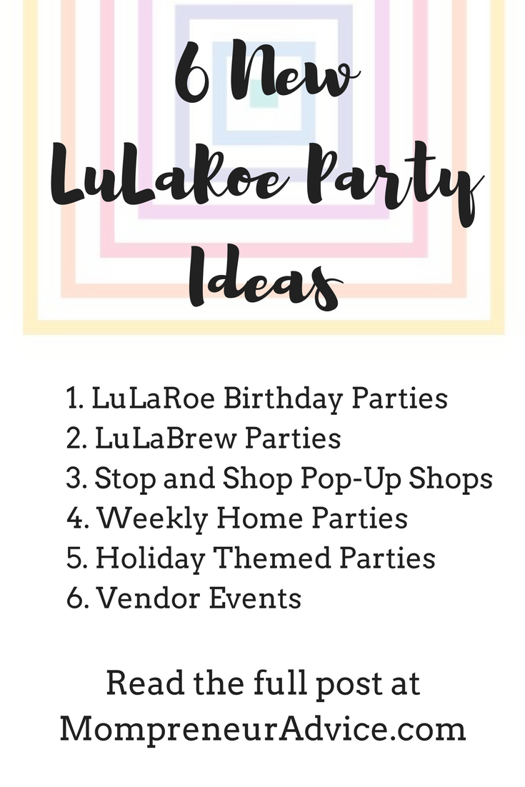 Here\'s 6 New LuLaRoe Party Ideas - Mompreneur Advice